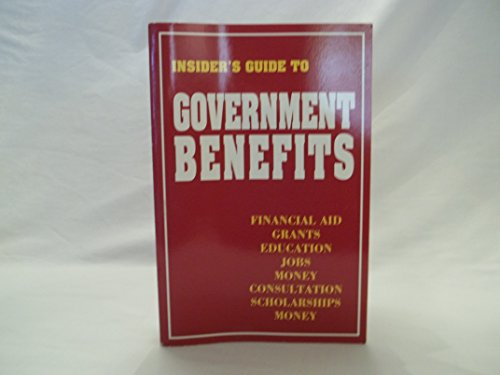Insider's Guide to Government Benefits: Bogles, John