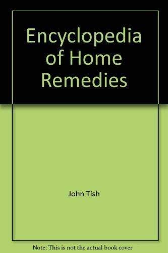 Encyclopedia of Home Remedies: John Tish
