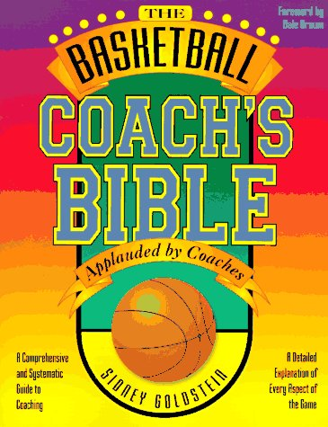 9781884357077: Basketball Coach's Bible: A Comprehensive & Systematic Guide to Coaching: 2nd Edition: A Comprehensive and Systematic Guide to Coaching (Nitty-Gritty Basketball)