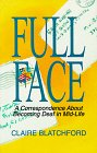 9781884362217: Full Face: A Correspondence About Becoming Deaf in Mid-Life