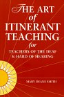 9781884362255: The Art of Itinerant Teaching for Teachers of the Deaf & Hard of Hearing