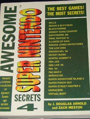 Awesome Super Nintendo Secrets 4 (Gaming Mastery) (v. 4): Meston, Zach