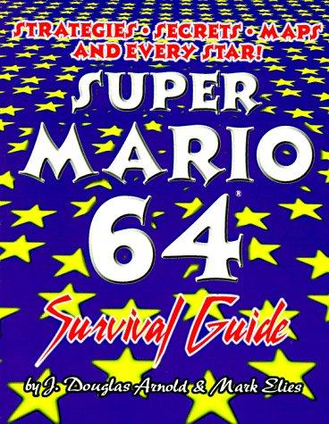 Super Mario 64: Survival Guide: Arnold, J. Douglas