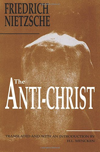 The Anti-Christ: Friedrich Nietzsche