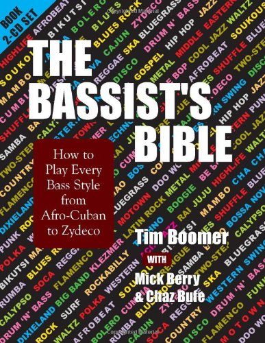 The Bassist's Bible: How to Play Every Bass Style from Afro-Cuban to Zydeco (Musician's ...