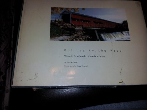 9781884368004: Bridges to the Past: Historic Landmarks of Parke County