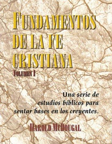 9781884369216: Fundamentos de La Fe Cristiana: Una Serie de Estudios Biblicos Para Sentar Bases En Los Creyentes / Principles of the Christian Faith (Spanish Edition)