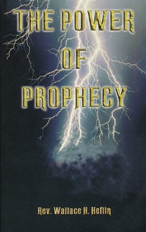 The Power of Prophecy (1884369227) by Wallace Heflin