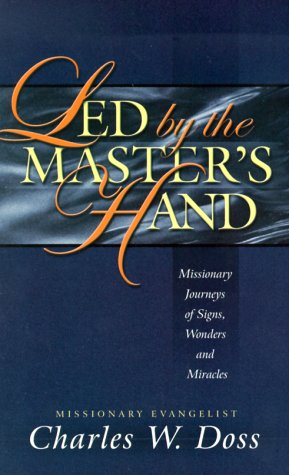 9781884369483: Led by the Master's Hand: Missionary Journeys of Signs, Wonders and Miracles