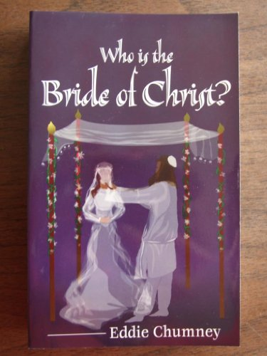 Who is the Bride of Christ?: Eddie Chumney