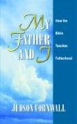 9781884369780: My Father and I: How the Bible Teaches Fatherhood