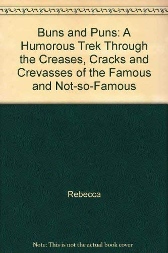 BUNS AND PUNS : A HUMORUS TREK THROUGH T