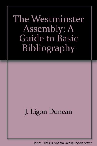 9781884416019: The Westminster Assembly: A Guide to Basic Bibliography