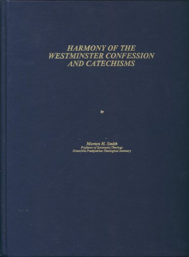 Harmony of The Westminster Confession and Catechisms