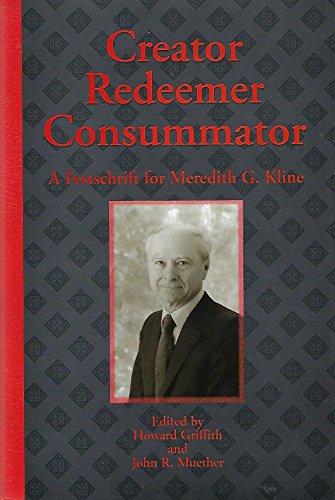 9781884416347: Creator Redeemer Consummator: A Festschrift For Meredith G. Kline