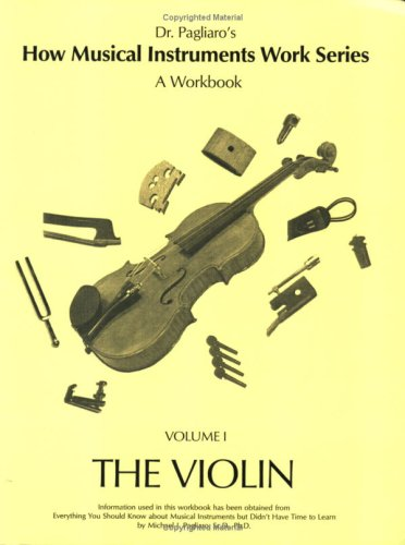 9781884417009: A Beginner's Guide to How Musical Instruments Work: Violin, Volume 1 (How Musical Instruments Work Series)