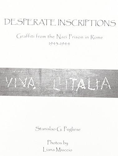 9781884419577: Desperate Inscriptions: Graffiti from the Nazi Prison in Rome 1943-1944