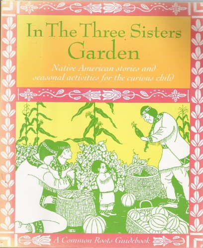 In The Three Sisters Garden (A Common: Dennee, JoAnne; Jack