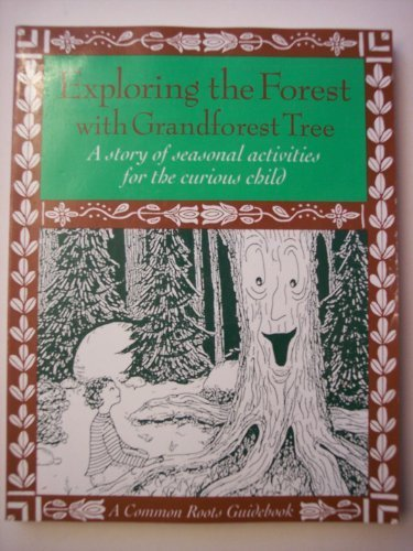 Exploring the Forest With Grandforest Tree: A: Dennee, Joanne, Hand,