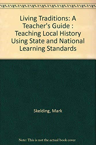 Living Traditions : Teaching Local History Using: Martin Kemple; Mark