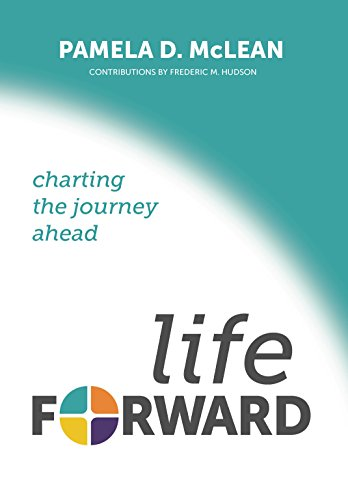 9781884433764: LifeForward: Charting the Journey Ahead