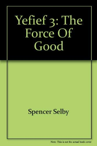 Yefief 3: The Force of Good (9781884434037) by Spencer Selby; et al.