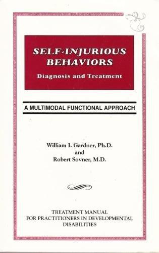 Self-Injurious Behaviors : Diagnosis and Treatment: Robert Sovner; William