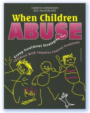 9781884444234: When Children Abuse: Group Treatment Strategies for Children With Impulse Control Problems