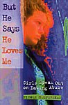 9781884444661: But He Says He Loves Me: Girls Speak Out on Dating Abuse