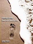 Footprints Steps to a Healthy Life: Krishan G. Hansen; Timothy J. Kahn