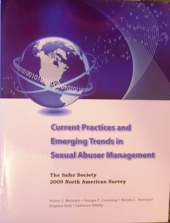 9781884444852: Current Practices and Emerging Trends in Sexual Abuser Management: The Safer Society 2009 North American Survey