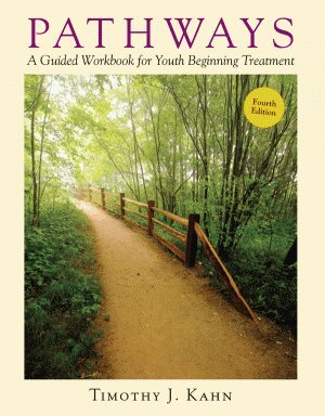 Pathways: A Guided Workbook for Youth Beginning: Timothy J. Kahn