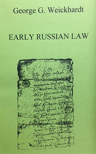 Early Russian Law: George G Weickhardt