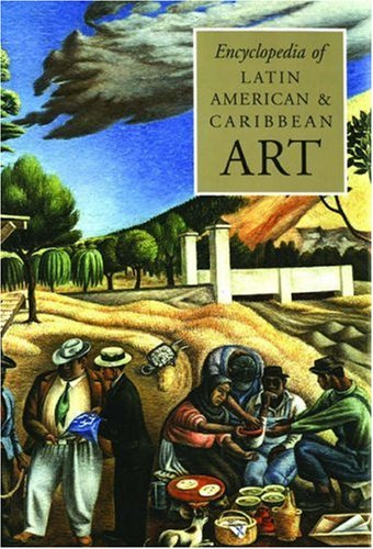9781884446047: The Encyclopedia of Latin American and Caribbean Art (Grove Library of World Art)