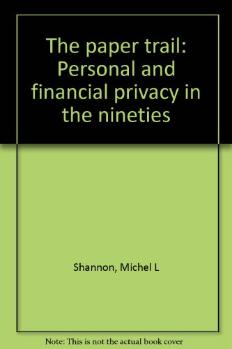 9781884451072: The paper trail: Personal and financial privacy in the nineties