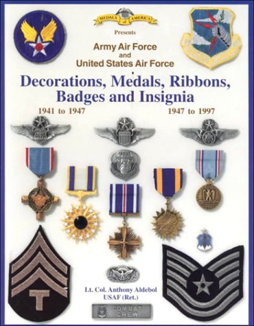 9781884452048: Army Air Force and United States Air Force Decorations, Medals, Ribbons, Badges and Insignia