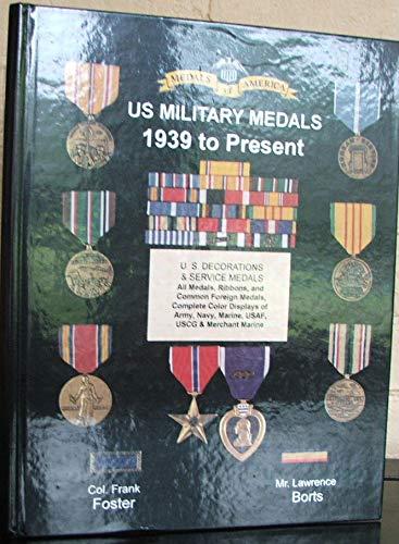 U.S. Military Medals 1939 to Present: Foster, Frank; Bortz,
