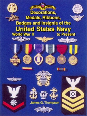 The Decorations, Medals, Ribbons, Badges and Insignia of the United States Navy: World War II to ...