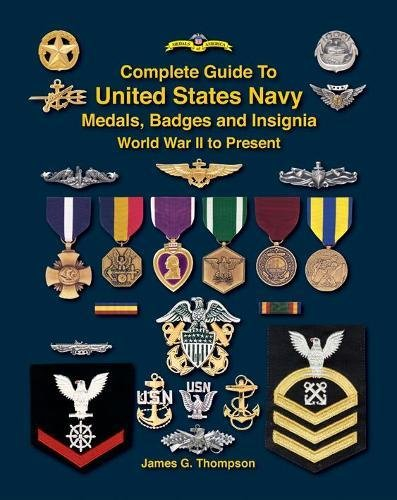9781884452529: Complete Guide to United States Navy Medals, Badges and Insignia: World War II to Present