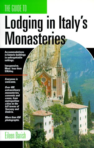 9781884465130: The Guide to Lodging in Italy's Monasteries