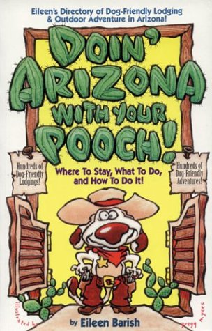9781884465208: DOIN' ARIZONA WITH YOUR POOCH 2nd Ed. (Vacationing with Your Pet Travel Series)