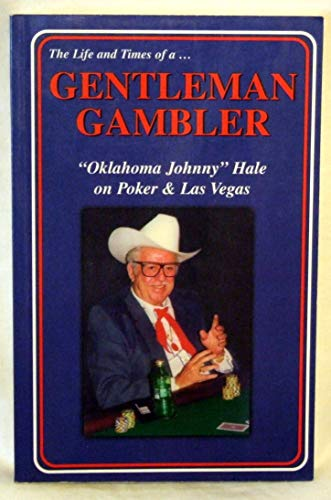 "9781884466113: The life and times of a gentleman gambler: ""Oklahoma Johnny"" Hale on poker & Las Vegas"