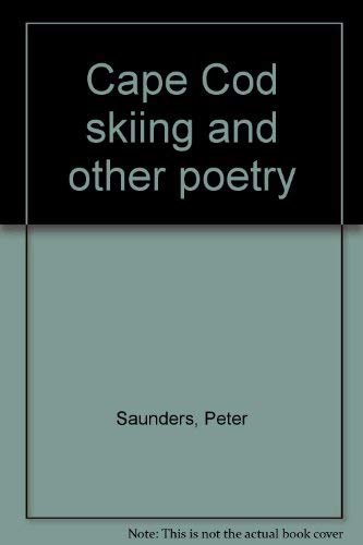 Cape Cod Skiing and Other Poetry: Saunders, Peter