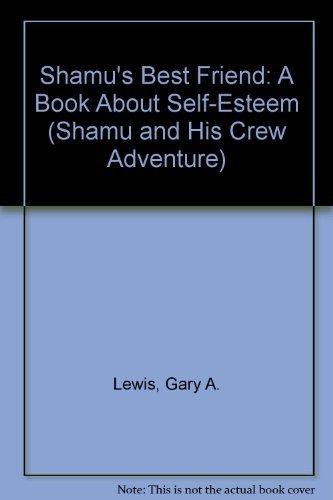 9781884506048: Shamu's Best Friend: A Book About Self-Esteem (Shamu and His Crew Adventure)