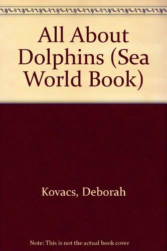 9781884506093: All About Dolphins (Sea World Book)