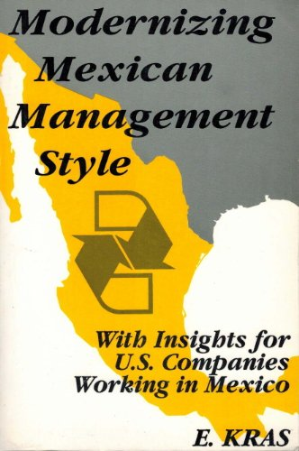 9781884512490: Modernizing Mexican Management Style: With Insights for U.S. Companies Working in Mexico