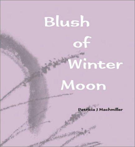 9781884516078: Blush of Winter Moon