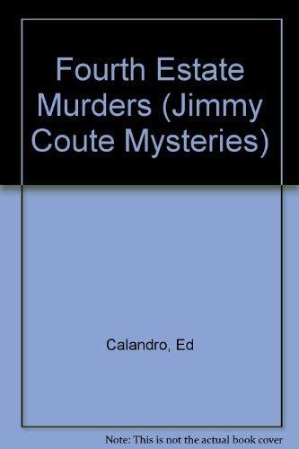 THE FOURTH ESTATE MURDERS.: Calandro, Ed.