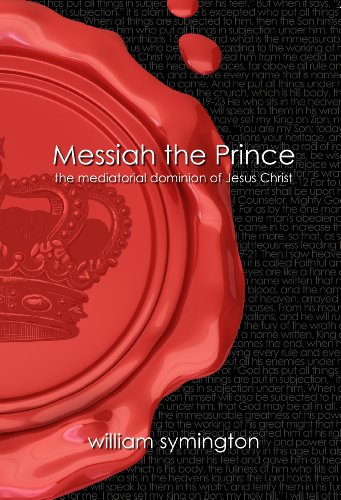 9781884527395: Messiah the Prince: The Mediatorial Dominion of Jesus Christ
