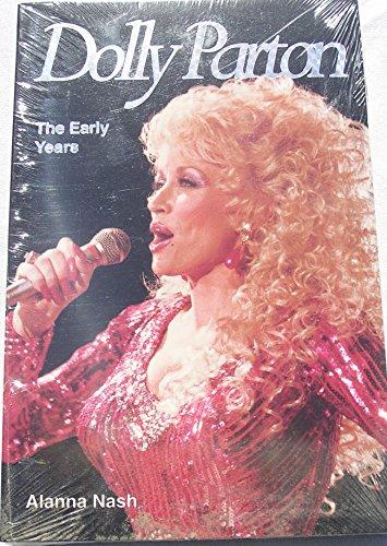 Dolly Parton: the Early Years Alanna Nash: Nash, Alanna (Signed)